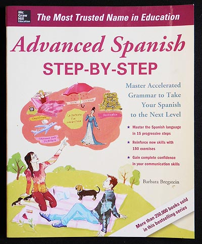 Advanced Spanish Step-by-Step: Master Accelerated Grammar to Take Your spanish to the Next Level. Barbara Bregstein.