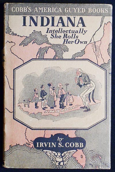 Indiana by Irvin S. Cobb; With Illustrations by John T. McCutcheon. Irvin W. Cobb.
