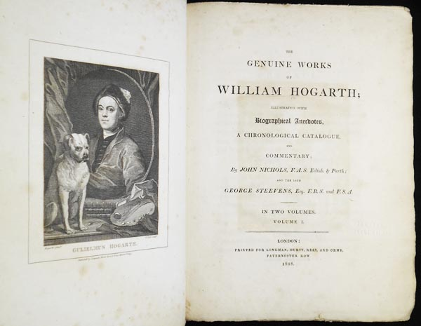 The Genuine Works of William Hogarth; Illustrated with Biographical Anecdotes, a Chronological Catalogue, and Commentary; by John Nichols and the late George Steevens [2 vols]