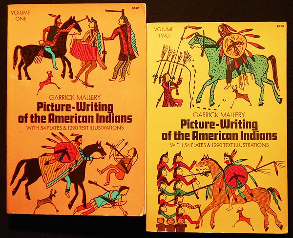 Picture-Writing of the American Indians by Garrick Mallery; Foreword by J. W. Powell [2 volumes]. Garrick Mallery.