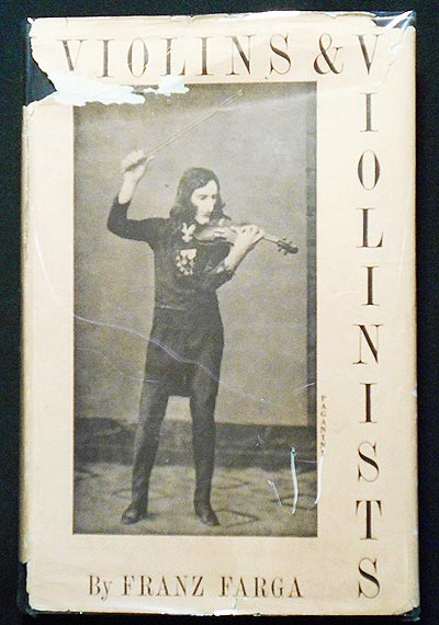 Violins & Violinists by Franz Farga; Translated by Egon Larsen; With a Chapter on English Violin-makers by E. W. Lavender. Franz Farga.