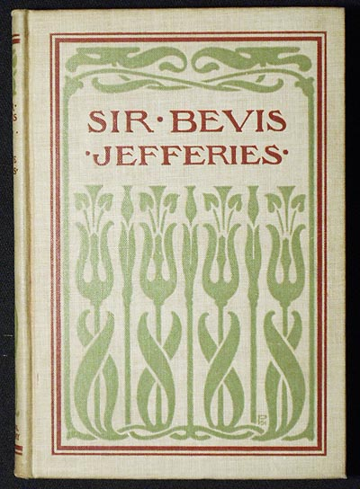 """Sir Bevis: A Tale of the Fields; An Adaptation of """"Wood Magic"""" by Richard Jefferies; Edited by Eliza Josephine Kelley. Richard Jefferies."""