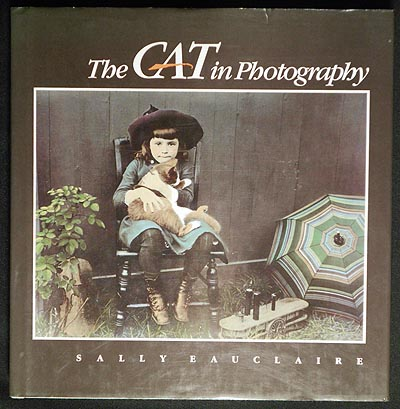 The Cat in Photography. Sally Eauclaire.