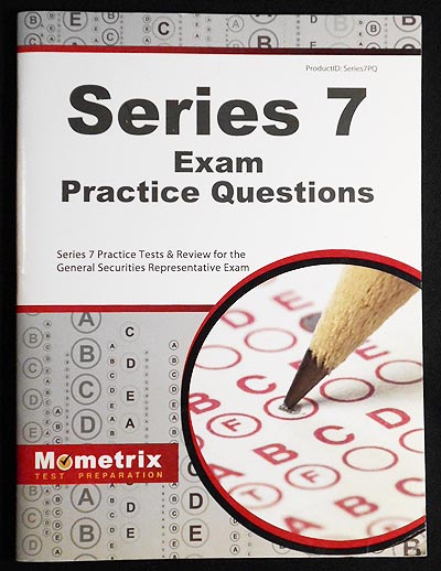 Series 7 Exam Practice Questions (Practice Tests & Review for the General Securities Representative Exam)