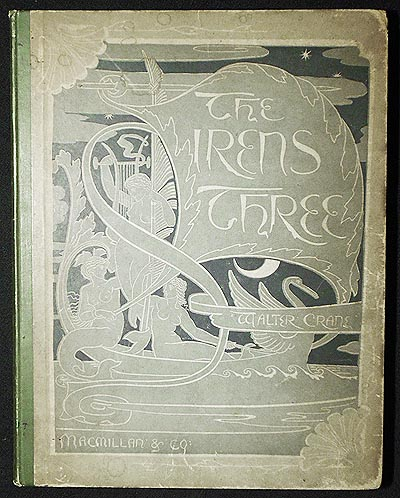 The Sirens Three: A Poem written and illustrated by Walter Crane. Walter Crane.