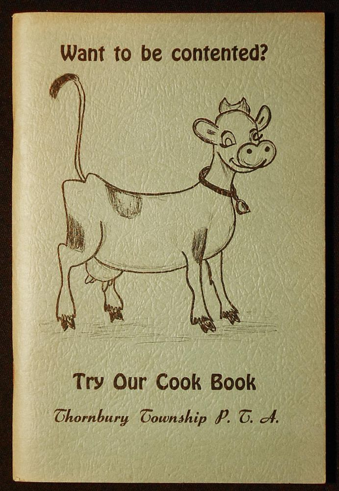 Cook Book: Thornbury Township P. T. A. [Ruth Wills, Sue Layman, Jean Kemery, Dorothy Brown]