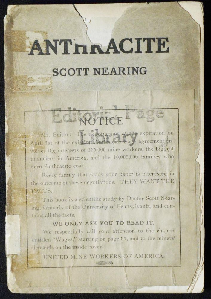 Anthracite: An Instance of Natural Resource Monopoly [United Mine Workers of America association]. Scott Nearing.
