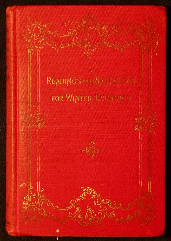 Readings and Recitations for Winter Evenings: From the Best Works of Famus Authors of Many Lands; Compiled by B. J. Fernie. B. J. Fernie, compiler.
