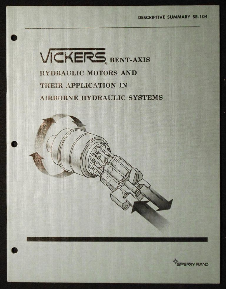 Vickers Bent-Axis Hydraulic Motors and Their Application in Airborne Hydraulic Systems: Descriptive Summary SE-104