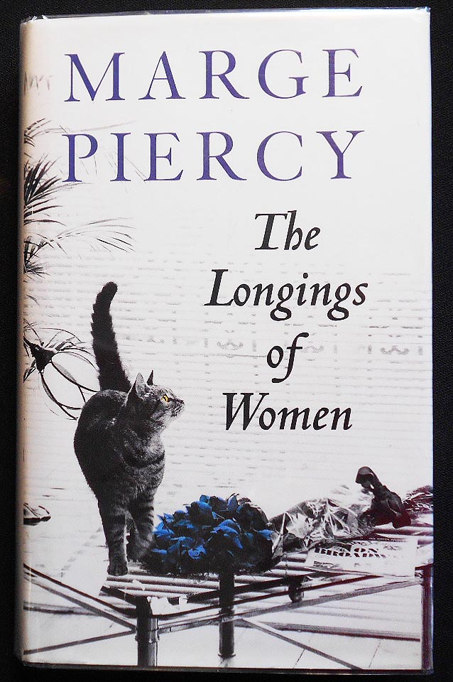 The Longings of Women. Marge Piercy.