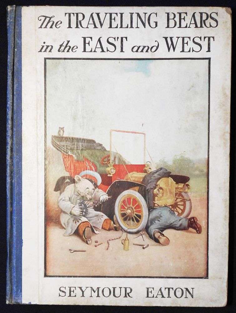The Traveling Bears in the East and West: Their Travels and Adventures by Seymour Eaton (Paul Piper); Illustrated by V. Flloyd Campbell. Seymour Eaton.