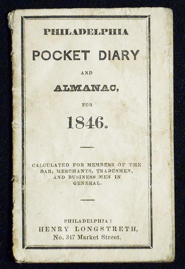 Philadelphia Pocket Diary and Almanac for 1846: Calculated for Members of the Bar, Merchants, Tradesmen, and Business Men in General