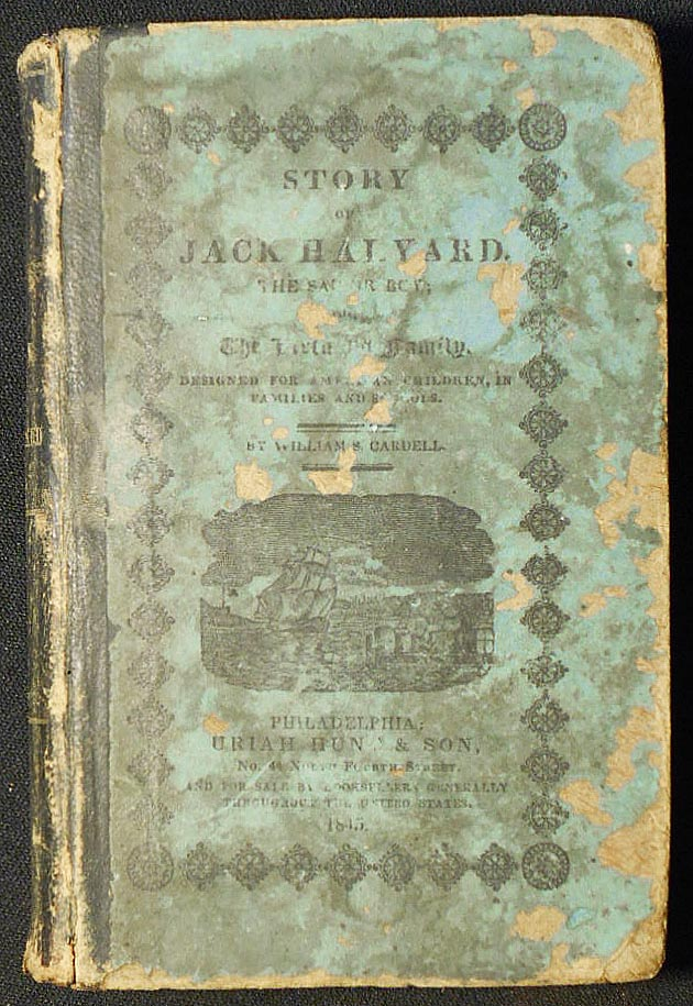 Story of Jack Halyard, the Sailor Boy; or, The Virtuous Family; Designed for American Children, in Families and Schools by William S. Cardell; Thirtieth Edition, with Appropriate Questions, by M. T. Leavenworth. William S. Cardell.