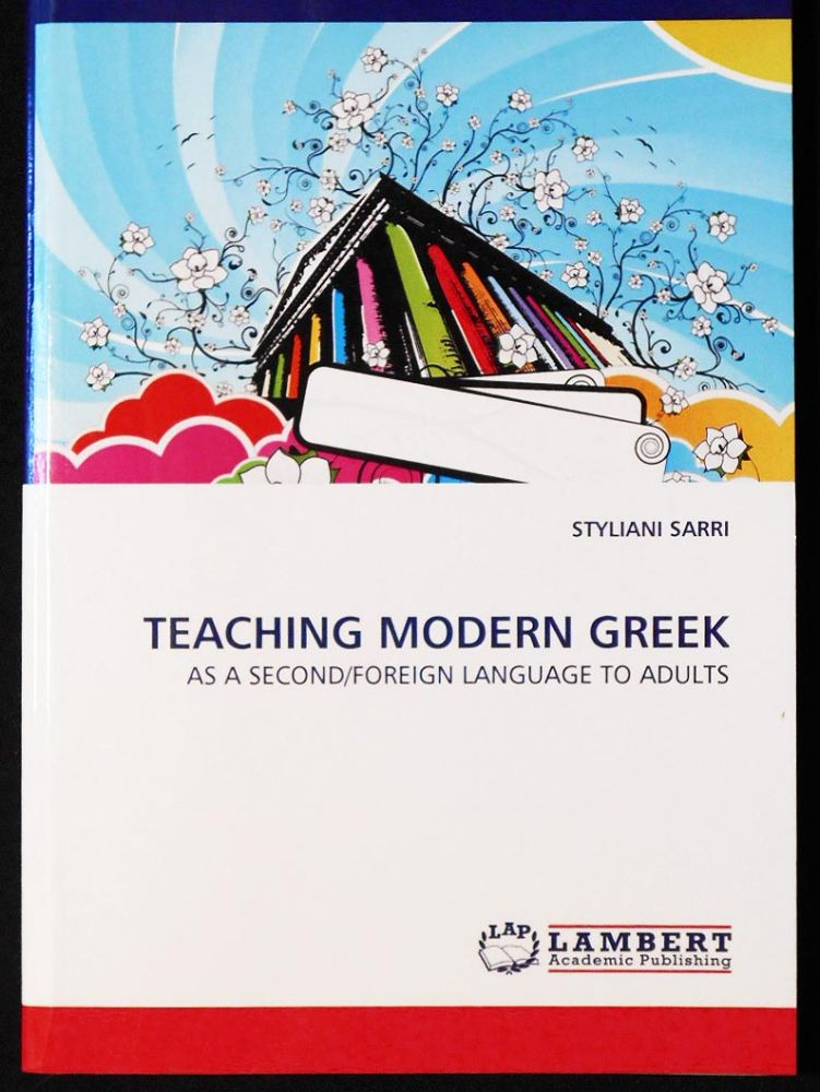 Teaching Modern Greek As a Second-Foreign Language to Adults. Styliani Sarri.