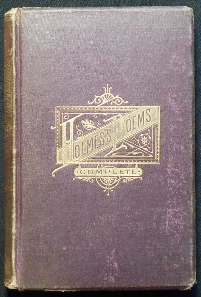 The Poetical Works of Oliver Wendell Holmes. Oliver Wendell Holmes.