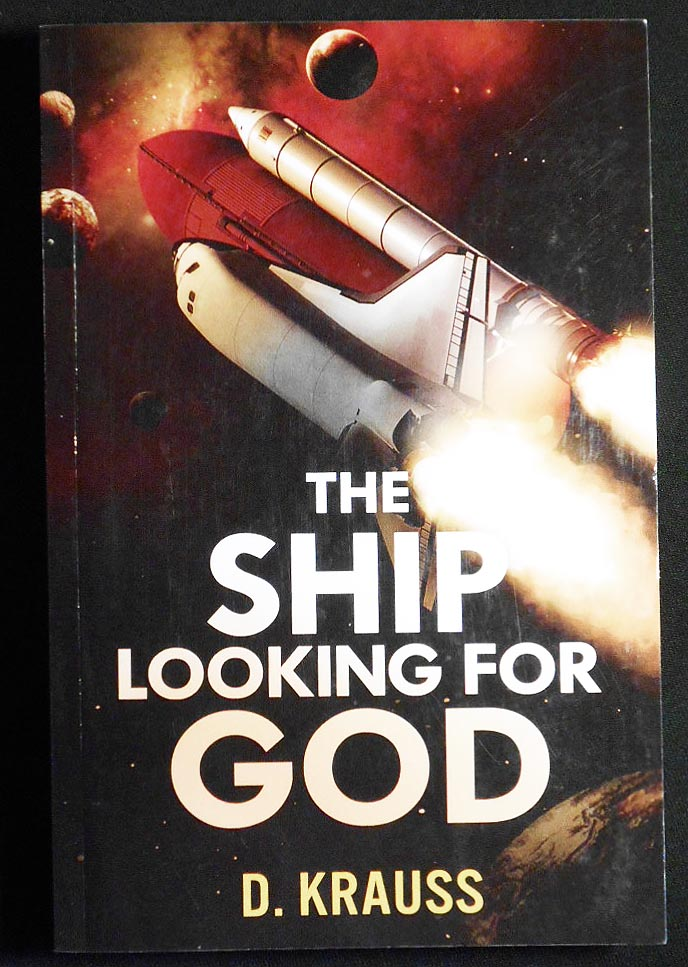 The Ship Looking for God [Book 2 of the Ship Trilogy]. D. Krauss.