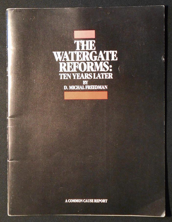 The Watergate Reforms: Ten Years Later. D. Michal Freedman.
