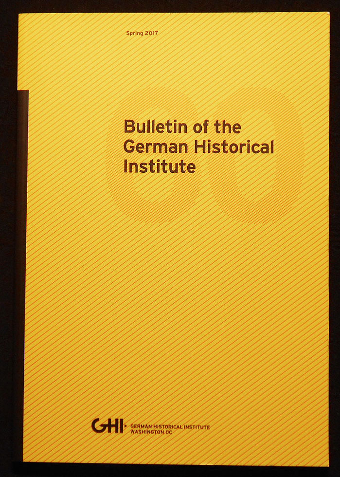 Bulletin of the German Historical Institute -- Spring 2017 -- 60