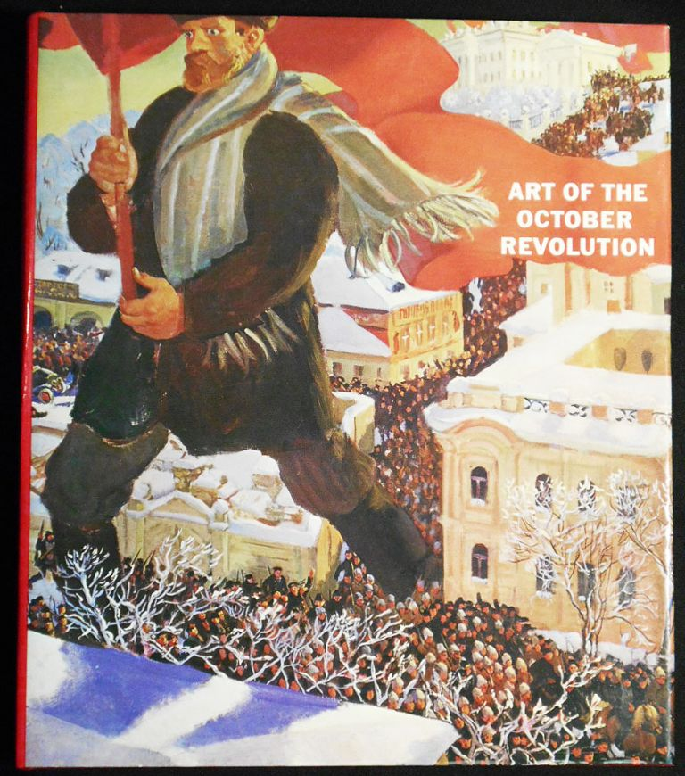 Art of the October Revolution; Compiled and introduced by Mikhail Guerman. Mikahil Guerman.