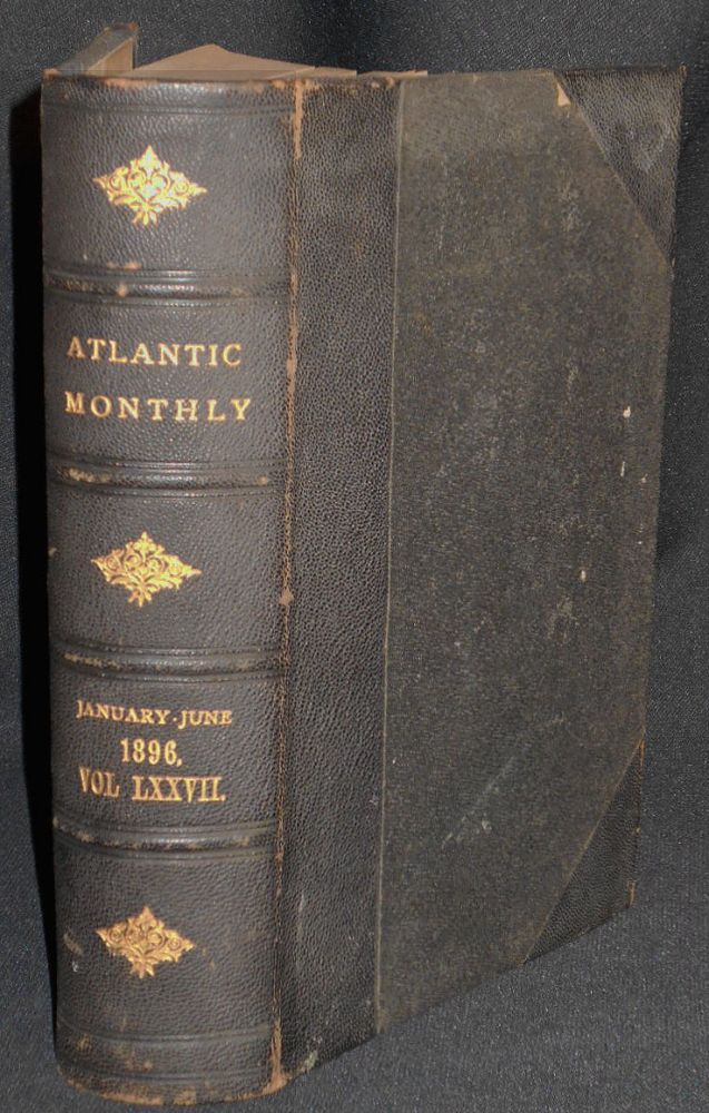 The Atlantic Monthly: A Magazine of Literature, Science, Art, and Politics Volume 77 [January - June 1896]. Henry James.