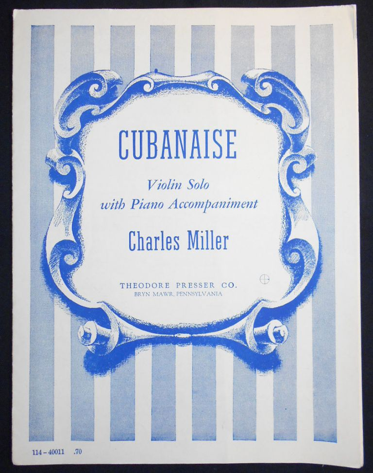 Cubanaise: Violin Solo with Piano Accompaniment. Charles Miller.