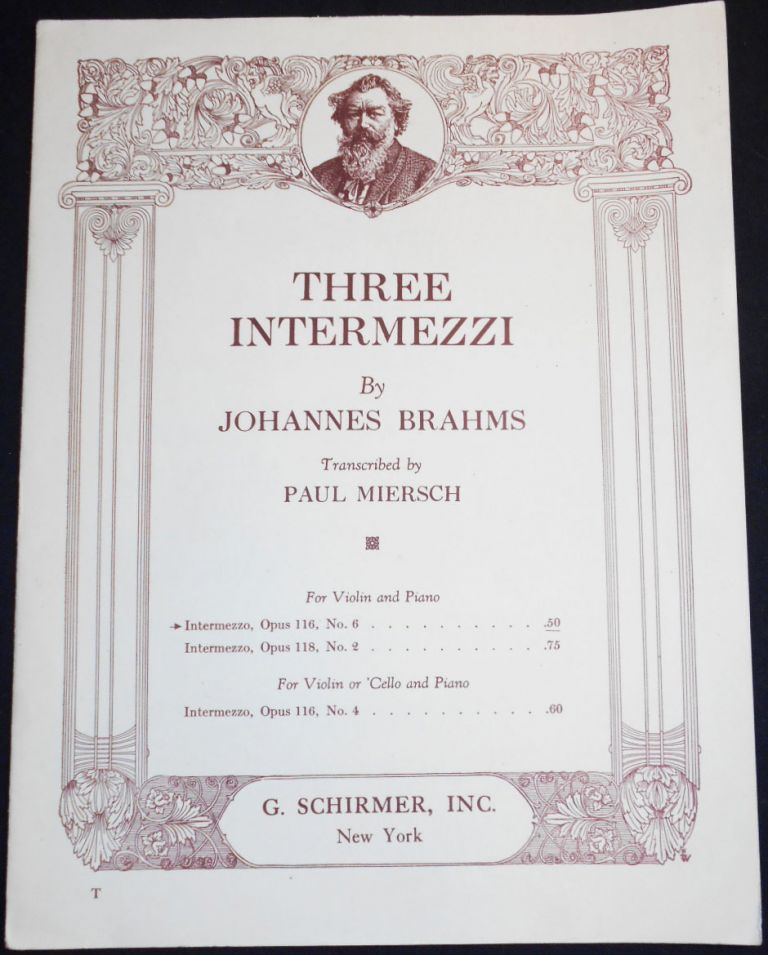 Intermezzo, Opus 116, no. 6; by Johannes Brahms; Transcribed by Paul Miersch [for violin and piano]. Johannes Brahms.