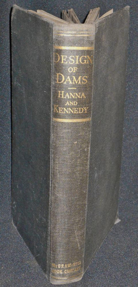 The Design of Dams by Frank W. Hanna and Robert C. Kennedy. Frank W. Hanna, Robert C. Kennedy.