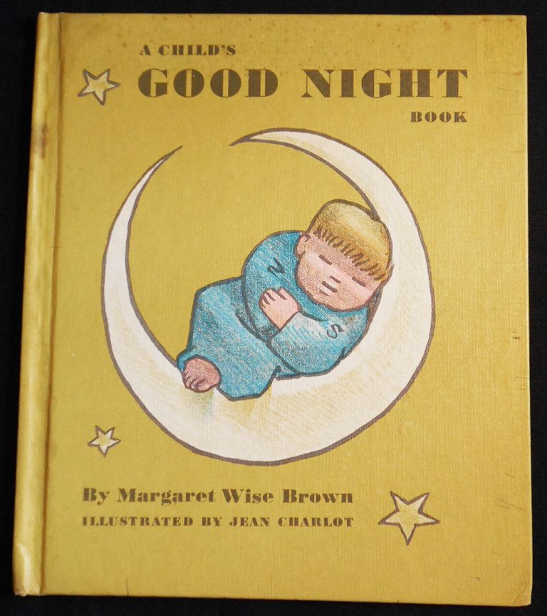 A Child's Good Night Book; Illustrated by Jean Charlot. Margaret Wise Brown.