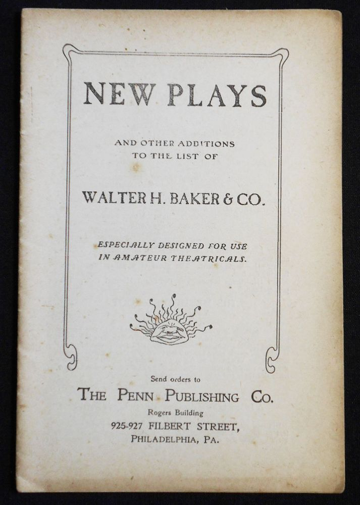New Plays and Other Additions to the List of Walter H. Baker & Co.: Especially Designed for Use in Amateur Theatricals
