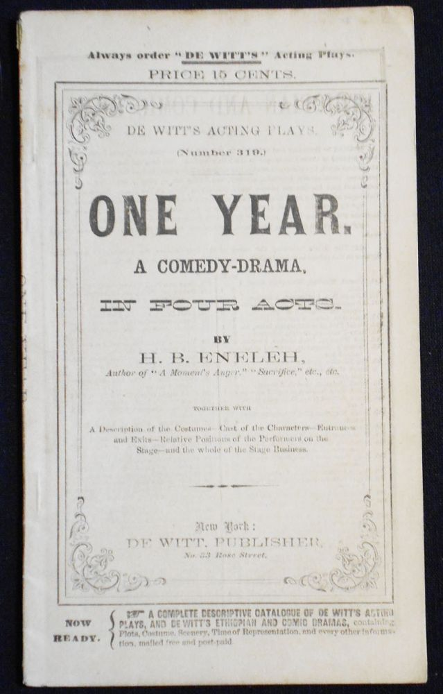 One Year: A Comedy-Drama, in Four Acts [De Witt's Acting Plays, no. 319]. H. B. Eneleh, Helene Herzog.