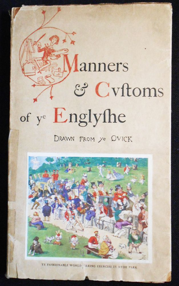 Manners & Customs of ye Englishe; Drawn from ye Quick by Richard Doyle with Extracts from Mr. Pips His Diary by Percival Leigh. Richard Doyle, Percival Leigh.