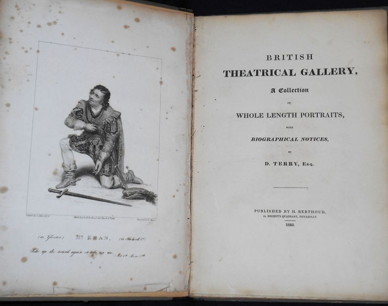 British Theatrical Gallery, A Collection of Whole Length Portraits, with Biographical Notices by D. Terry. Daniel Terry.