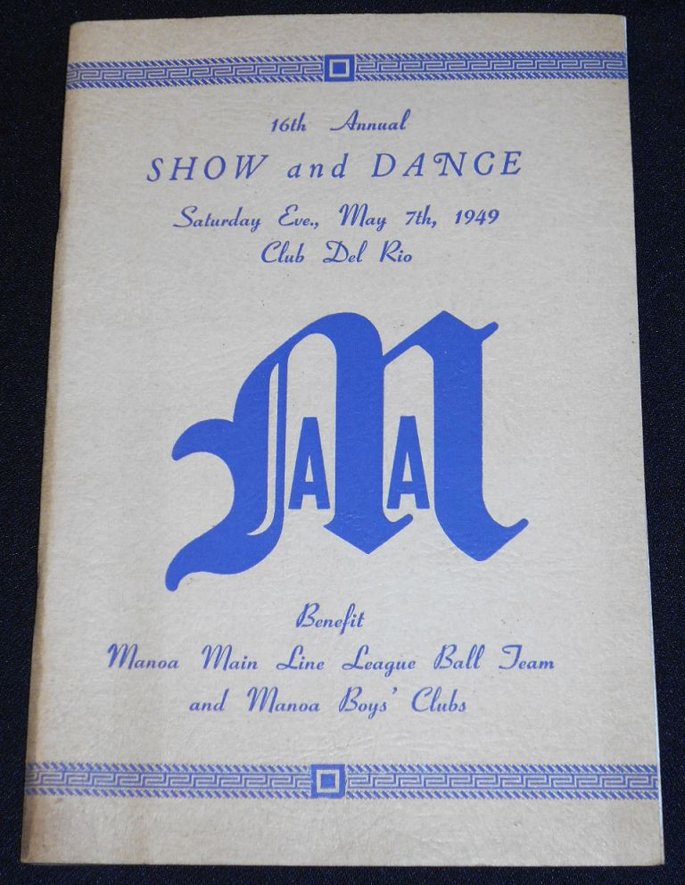 16th Annual Show and Dance -- Saturday Eve., May 7th, 1949 Club Del Rio [Manoa Athletic Association program]