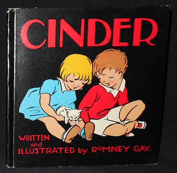 Cinder; Witten and Illustrated by Romney Gay. Romney Gay.