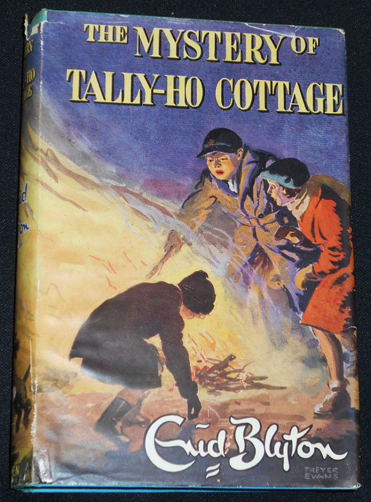 The Mystery of Tally-Ho Cottage: Being the Twelfth Adventure of the Five Find-Outers and Dog; Illustrated by Treyer Evans. Enid Blyton.