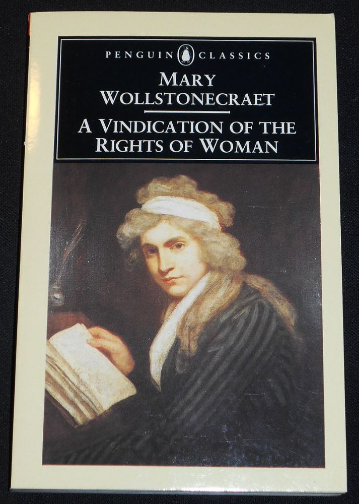 A Vindication of the Right of Woman; Mary Wollstonecraft; Edited with an Introduction by Miriam Brody. Mary Wollstonecraft.