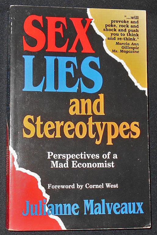 Sex Lies and Stereotypes: Perspectives of a Mad Economist; Julianne Malveaux; Foreword by Cornel West. Julianne Malveaux, Cornel West.