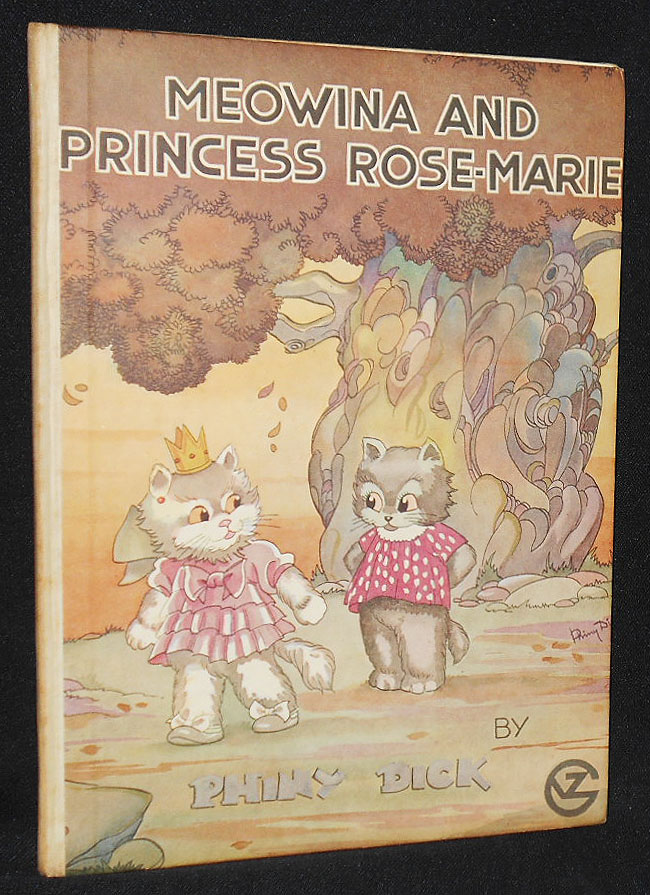 Meowina and Princess Rose-Marie; Illustrated by the Author. Phiny Dick.