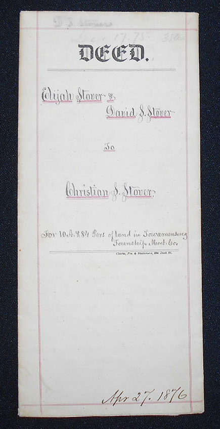 1875 Deed for Sale of Land by Elijah Stover and David S. Stover, executors of the will of Jacob K. Stover, to Christian S. Stover. John Cassel Boorse.