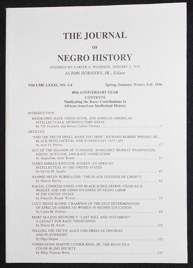 The Journal of Negro History -- vol. 81, no. 1-4 -- 1996 -- 80th Anniversary Issue: Vindicating the Race: Contributions to African-American Intellectual History. Bettye Collier-Thomas.