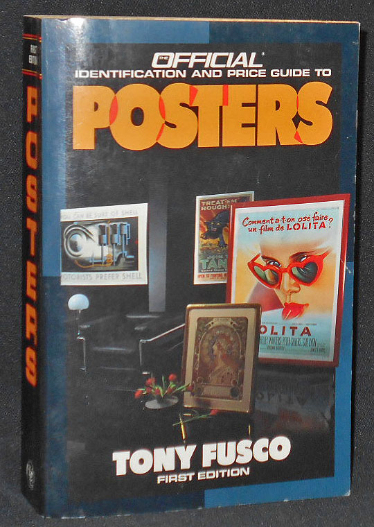 The Official Identification and Price Guide to Posters by Tony Fusco; Photographs by Robert Four. Tony Fusco.