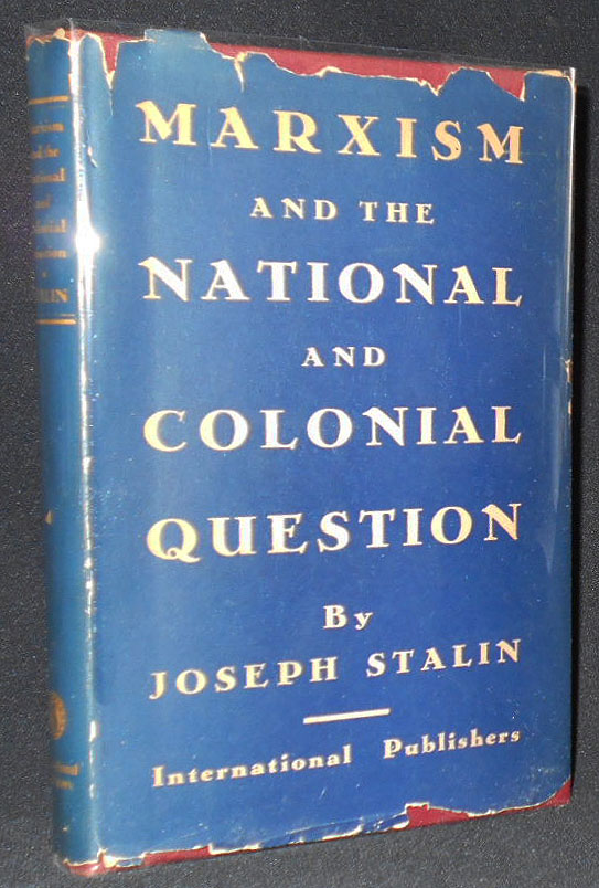 Marxism and the Nation and Colonial Question by Joseph Stalin: A Collection of Articles and Speeches. Joseph Stalin.