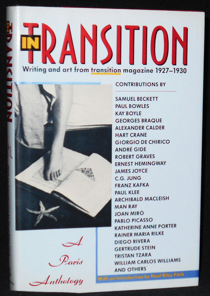 In transition: A Paris Anthology -- Writing and Art from transition Magazine 1927-30; With an Introduction by Noel Riley Fitch