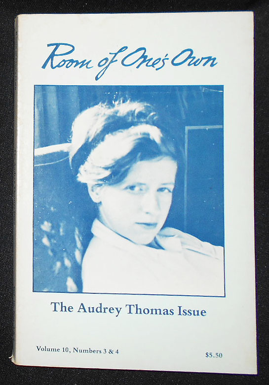 Room of One's Own vol. 10, nos. 3 & 4 -- The Audrey Thomas Issue. Audrey Thomas.