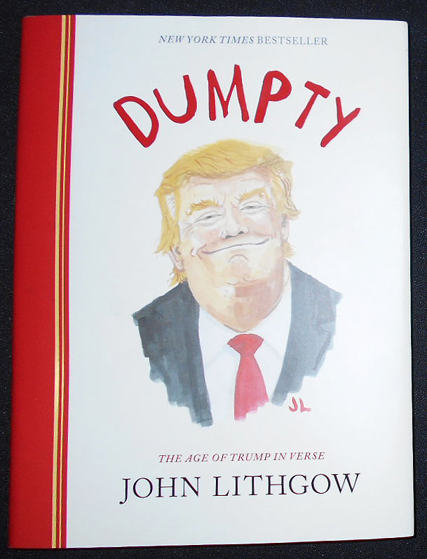 Dumpty: The Age of Trump in Verse. John Lithgow.
