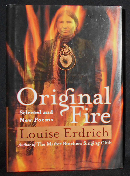 Original Fire: Selected and New Poems. Louise Erdrich.