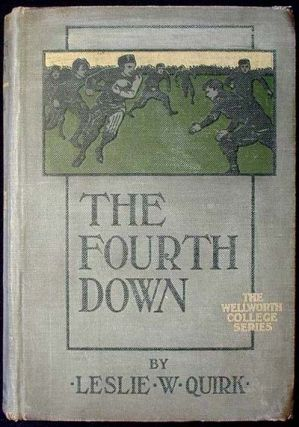 The Fourth Down. Leslie W. Quirk
