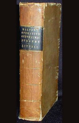 A Treatise on Operative Ophthalmic Surgery. H. Haynes Walton