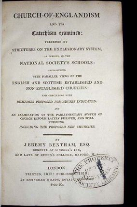 Church-of-Englandism and Its Catechism Examined: Preceded by Strictures on the Exclusionary System, as Pursued in the National Society's Schools: Interspersed with Parallel Views of the English and Scottish Established and Non-Established Churches and Concluding with Remedies Proposed for Abuses Indicated: and an Examination of the Parliamentary System of Church Reform Lately Pursued, and Still Pursuing: Including the Proposed New Churches