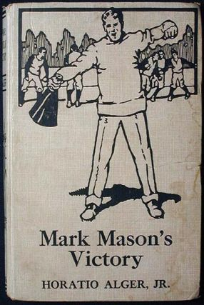 Mark Mason's Victory. Horatio Alger, Jr